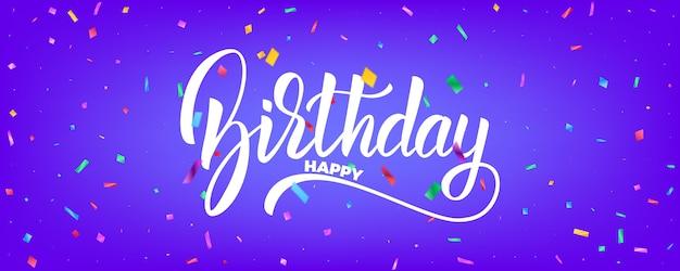 Diseño de vector de banner de cumpleaños. fondo de vacaciones con partículas coloridas y letras de cumpleaños
