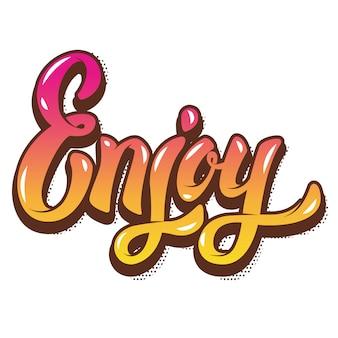 Disfruta de la frase de letras a mano. elemento para cartel, tarjeta de felicitación. ilustración.