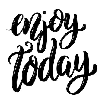 Disfrutar hoy. cita de letras de motivación dibujada a mano. elemento para póster, tarjeta de felicitación. ilustración