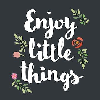 Disfrutar de las pequeñas cosas letras de mano caligráficas