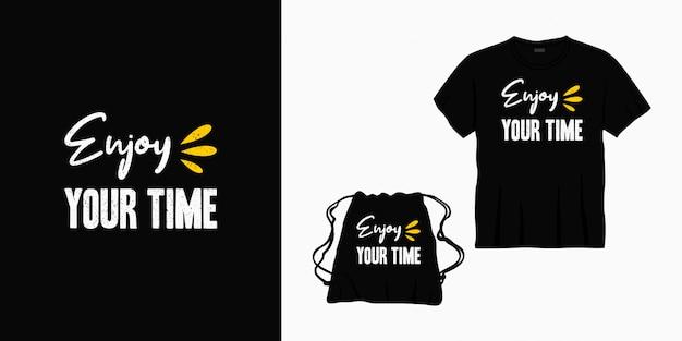 Disfrute de su tiempo tipografía diseño de letras para camiseta, bolso o mercancía idioma de las palabras clave: inglés