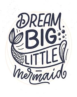 Divertido dibujado a mano letras cita sobre sirena. frase genial para impresión de camiseta y póster.