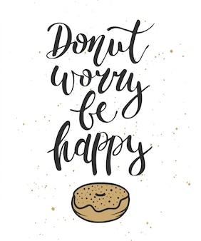 Dona preocupate se feliz con el donut grabado.