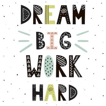 Dream big work hard letras dibujadas a mano