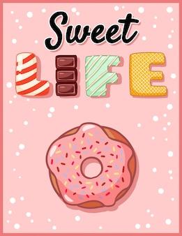 Dulce vida linda divertida con donut. donut glaseado rosa con inscripción tentadora.