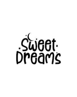 Dulces sueños. cartel de tipografía dibujada a mano