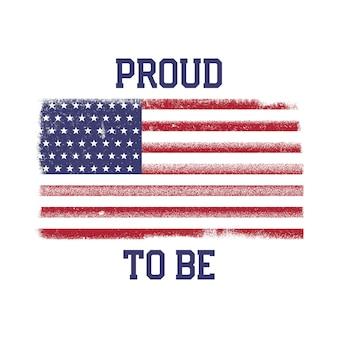 Ee.uu. bandera nacional estadounidense en estilo estresado. diseño vintage con palabras - orgulloso de ser.