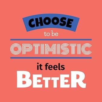 Elige ser optimista, se siente mejor tipográfico.