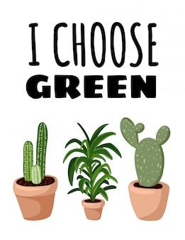 Elijo el verde. plantas suculentas en macetas. cartel acogedor estilo escandinavo lagom