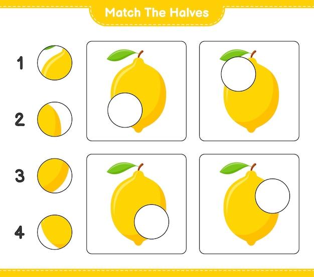 Empareja las mitades. coincidir con las mitades de limón. juego educativo para niños, hoja de trabajo imprimible