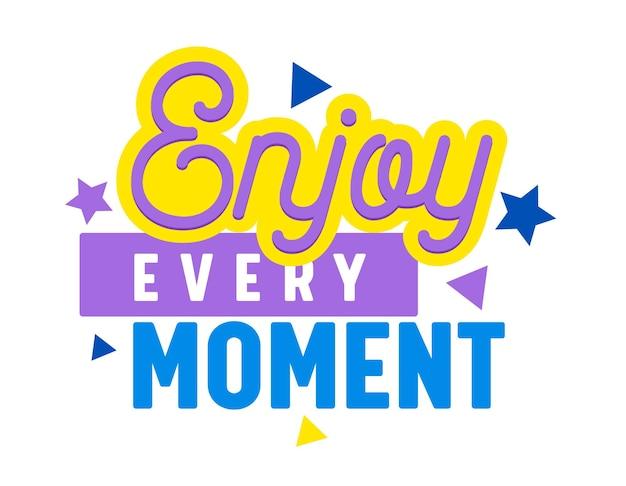 Enjoy every moment tarjeta de letras creativas
