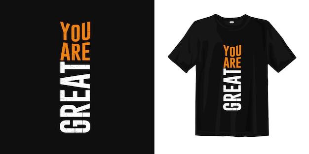 Eres un gran diseño de camiseta de citas de tipografía