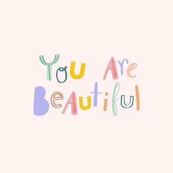 Eres hermosa fuente de doodle de mensaje