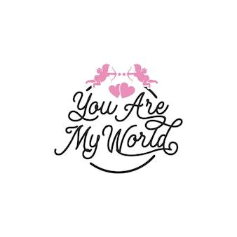Eres mi mundo letras tipografía citas