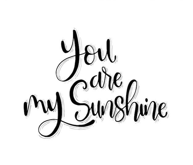 Eres mi sol, letras a mano, cita motivacional