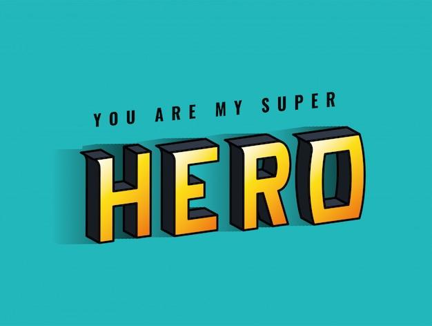 Eres mi superhéroe letras sobre diseño de fondo azul, tipografía retro y tema cómico