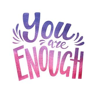 Eres suficiente cita inspiradora positiva