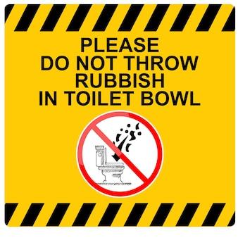 Esta es una señal, por favor no arroje basura en la taza del inodoro.