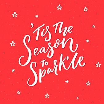 Es la temporada para brillar. cita inspiradora sobre invierno y navidad. tipografía de vector en fondo rojo.
