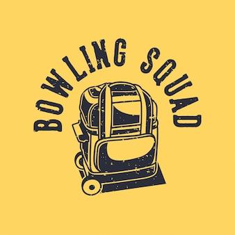 Escuadrón de bolos de tipografía de lema vintage para diseño de camiseta