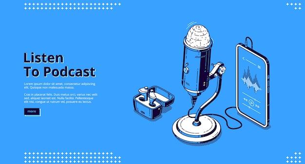 Escuche el banner de podcast. grabar transmisión de radio, entrevista de audio, charla en vivo. página de inicio de vector de negocio de podcasting con equipo de medios isométricos, micrófono, teléfono inteligente y altavoces