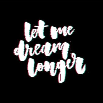 Eslogan de glitch déjame soñar