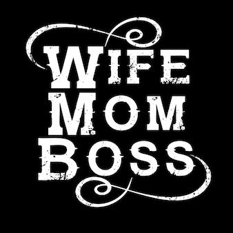 Esposa mamá boss