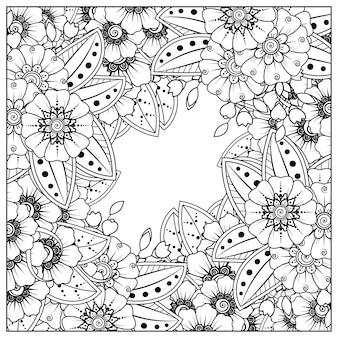 Esquema de flores cuadradas en estilo mehndi para colorear adorno de doodle de página en dibujo a mano en blanco y negro