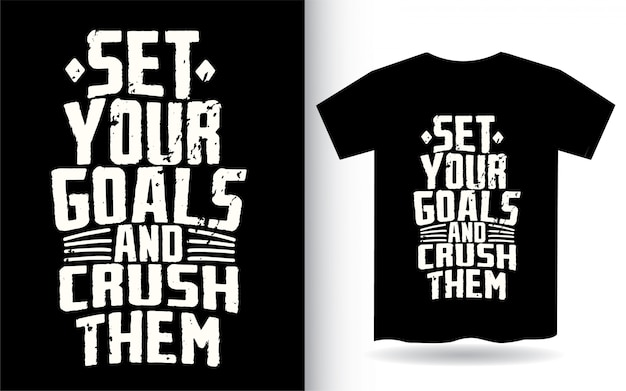 Establece tus objetivos y aplasta la camiseta de tipografía