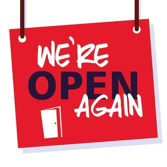 Estamos abiertos de nuevo, estamos trabajando de nuevo diseño