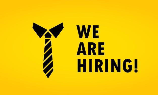 Estamos contratando ilustración. anuncio de contratación abierta de vacantes. signo de corbata. vector sobre fondo aislado. eps 10.