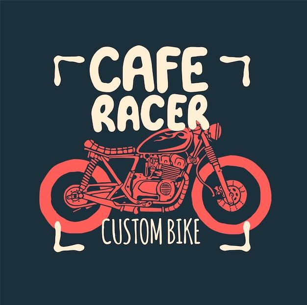 Estampado de camiseta dibujada a mano de motocicleta cafe racer.