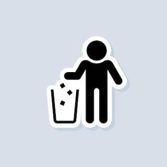 Etiqueta engomada del cesto de basura. no arroje letrero. icono de papelera. vector sobre fondo aislado. eps 10.