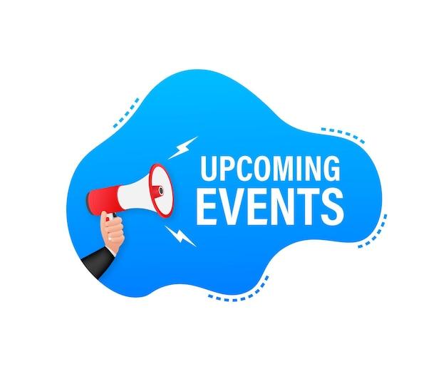 Etiqueta de megáfono con próximos eventos. banner de megáfono.