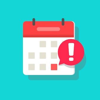 Fecha límite del calendario o icono de notificación de recordatorio de dibujos animados plana