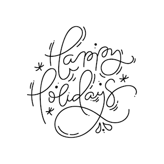 Felices fiestas caligráficas escritas a mano texto de navidad monoline. letras de vacaciones de navidad