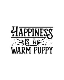 La felicidad es un cachorro cálido.