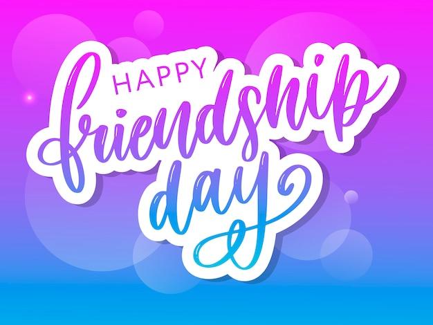Felicitación del día de la amistad feliz dibujado a mano en estilo de moda con texto de letras