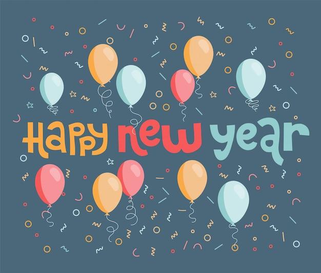 Feliz año nuevo tarjeta de felicitación con globos y confeti. letras ásperas de moda escritas a mano.