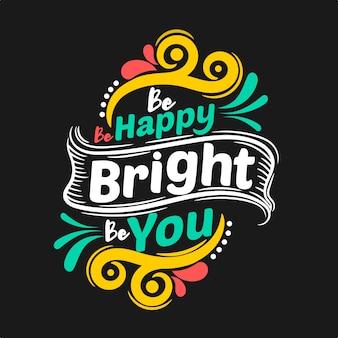 Sé feliz sé brillante sé tu mismo