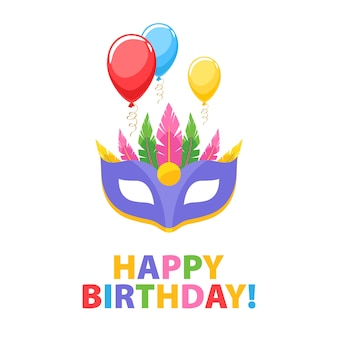 Feliz cumpleaños - fondo de carnaval de fiesta de celebración con máscara y globos. invitación o tarjeta de felicitación.