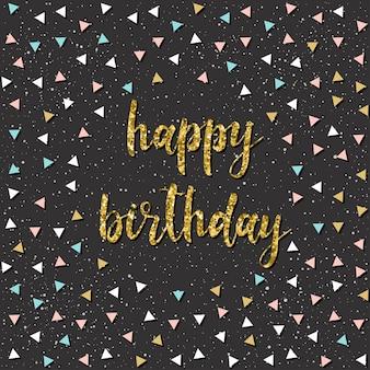 Feliz cumpleaños. letras manuscritas y triángulo dibujado a mano para diseño de camisetas, tarjetas de cumpleaños, invitaciones a fiestas, carteles, folletos, álbumes de recortes, álbumes, etc. textura dorada.