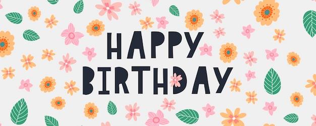 Feliz cumpleaños texto flores carta vacaciones banner tarjeta celebración