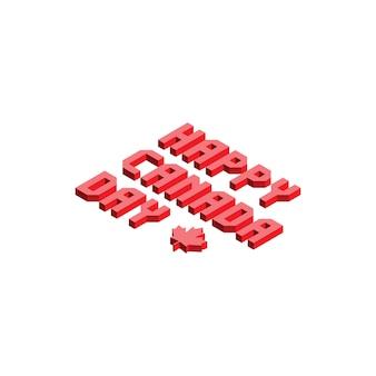 Feliz día de canadá diseño de banner con letras isométricas para tarjetas de felicitación, carteles, invitaciones,