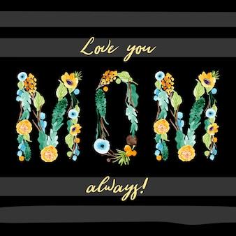 Feliz día de la madre con letras florales de mamá