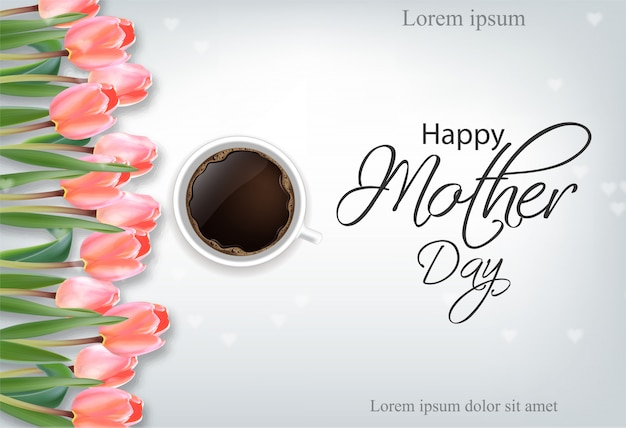 Feliz día de la madre taza de café y flores de tulipán