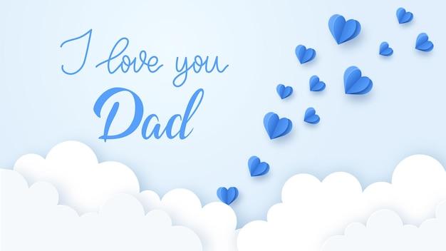 Feliz día del padre fondo con nubes, corazones y cita te amo papá. ilustración.