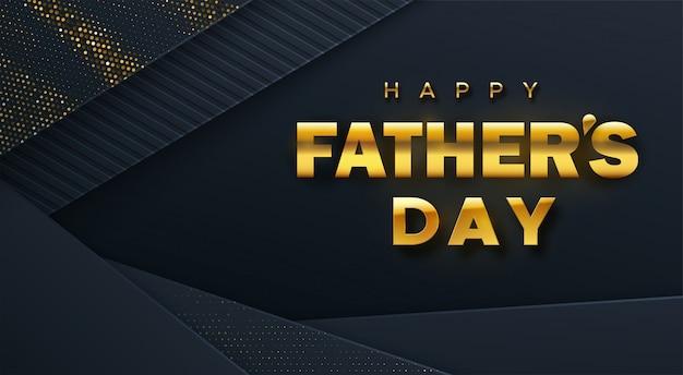 Feliz día del padre. ilustración de vacaciones resumen fondo negro con capas de papel y etiqueta de felicitación.