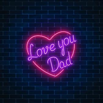 Feliz día del padre neón brillante cartel festivo en una pared de ladrillo oscuro
