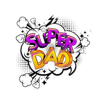 Feliz día del padre super papá mensaje celebración cómica